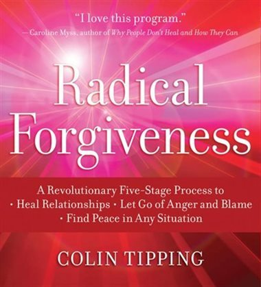 Radical Forgiveness - Forgive And Let Go