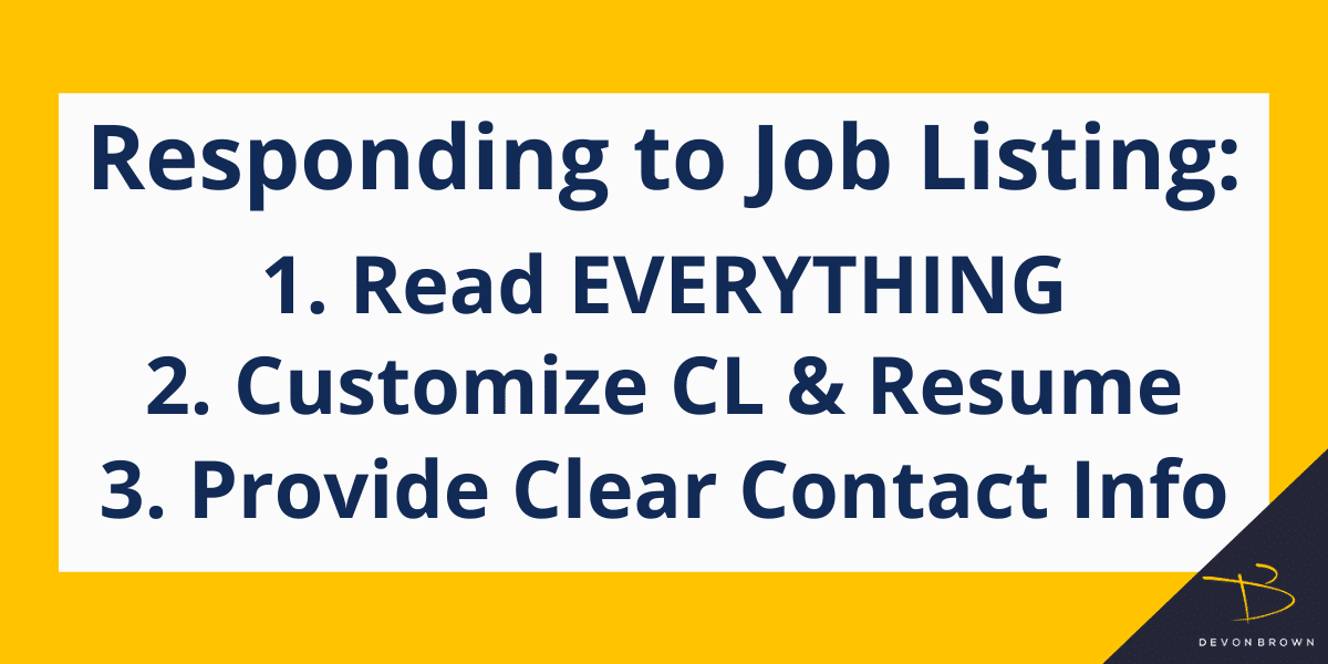 Responding to Job Listing 1. Read everything 2. Customize CL & Resume 3. Provide Clear Contact Info